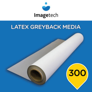 Imagetech Latex Greyback Media 300mic - 1520mm x 30m